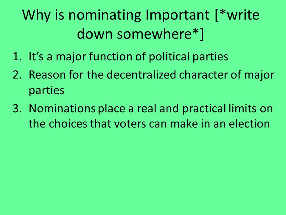 Why is nominating Important [*write down somewhere*]